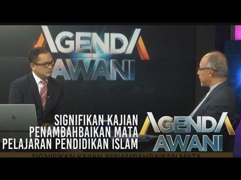 Agenda AWANI: Signifikan kajian penambahbaikan mata pelajaran Pendidikan Islam