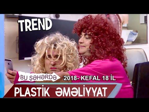 Bu seherde 2018 - KefAl 18 il - Plastik əməliyyat