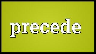 Precede Meaning