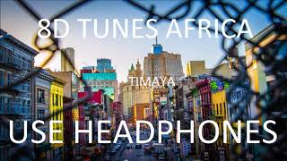 Timaya   The Mood (8D Audio)