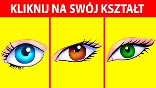 Kolor twoich oczu ujawni dominującą cechę twojej osobowości
