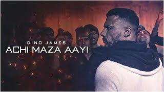 Achi Maza Aayi Dino James Official Music Video