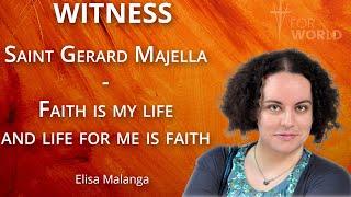 For World: Św. Gerard Majella – Wiara jest życiem, a życie jest wiarą!