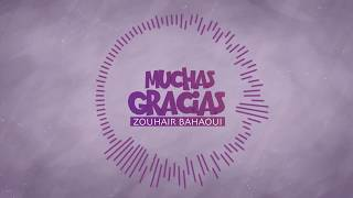 تحميل اغاني Zouhair Bahaoui - MUCHAS GRACIAS (Video Lyrics)   زهير البهاوي MP3