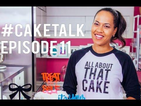 #CakeTalk Episode 11!