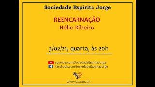 Reencarnação – Hélio Ribeiro – 03/02/2021