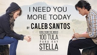 "Caleb Santos — I Need You More Today | from ""100 Tula Para Kay Stella"" OST (Officia  Video)"