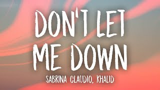 Sabrina Claudio   Don't Let Me Down (Lyrics) Feat. Khalid
