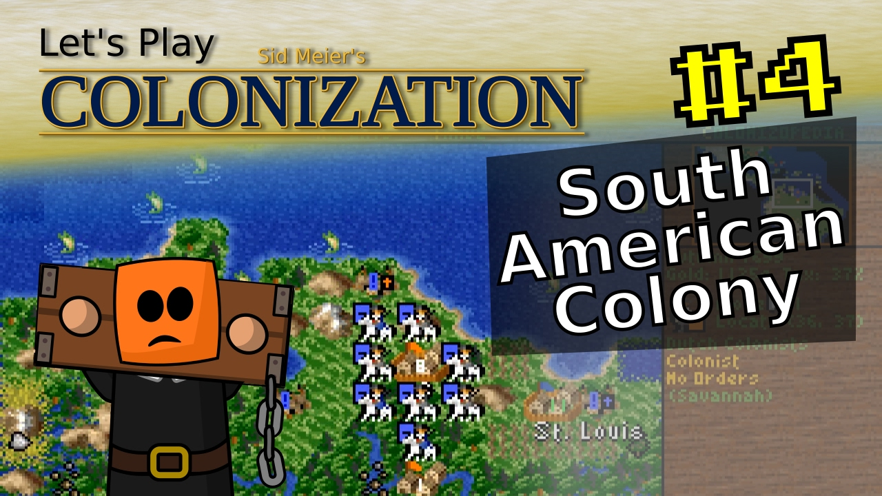 Sid Meier's Colonization #4 | South American Colony