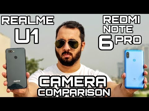 Realme U1 vs Redmi Note 6 Pro Camera Comparison|Realme U1 Camera Review|Redmi Note 6 Pro