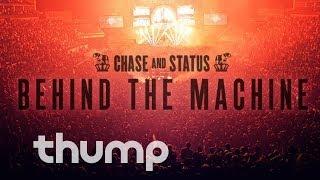 Chase & Status: Behind the Machine