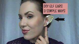 DIY ELF EARS: 3 SIMPLE WAYS!