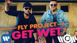 Fly Project - Get Wet (by Fly Records) | Official Video