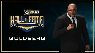 WWE 2K18 || Goldberg Enters The Hall of Fame