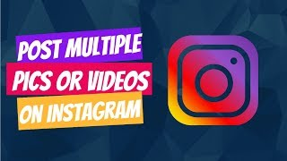 How to Post Multiple Pics or Videos on Instagram | Instagram Multiple Videos