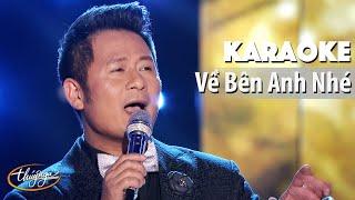 Karaoke | Về Bên Anh Nhé (Bằng Kiều)