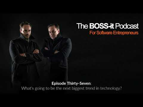 Episode 37: What's going to be the next biggest trend in technology?