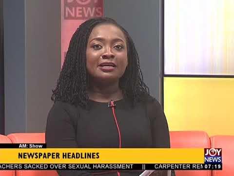AM Show Newspaper Headlines on JoyNews (6-7-18)