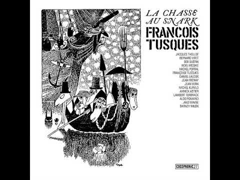 François Tusques - La Chasse Au Snark (The Hunting Of The Snark) online metal music video by FRANÇOIS TUSQUES