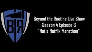 BtR Show - S04E03 – Not a Netflix Marathon