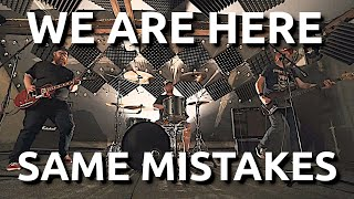 Video WE ARE HERE - Same Mistakes (Official Music Video)