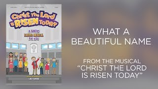 What A Beautiful Name (Lyric Video) | Christ The Lord Is Risen Today [Simple Kids Easter]