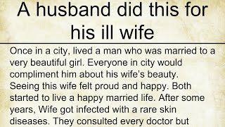 A Husband Did This For His Ill Wife - Awesome Story