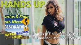Darius & Finlay feat. Nicco - Destination (Dan Rock Oldschool Bootleg Mix)