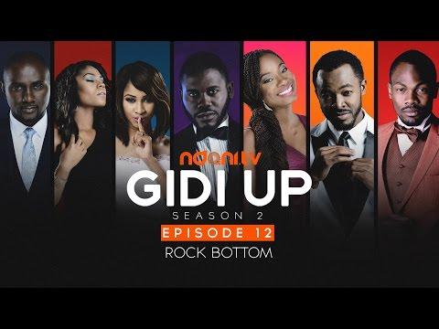 Gidi Up Season 2: Episode 12 - Rock Bottom