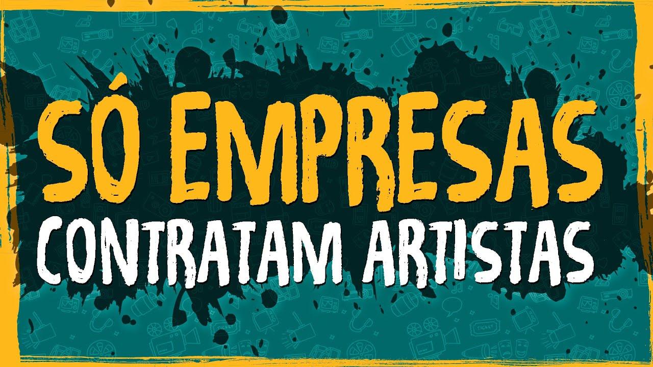 Só Empresas Contratam Artistas?