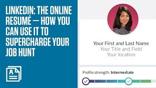 Create a killer LinkedIn profile that does the job hunt for you