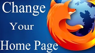 How to Change Home page on Mozilla Firefox 2015