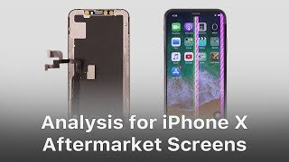 iPhone X Aftermarket OLED Screen Analysis and Comparison
