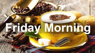 Friday Morning Jazz - Good Mood Jazz and Bossa Nova Music for Happy Morning