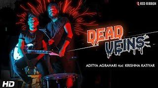 Dead Veins | Aditya Agrahari feat. Krishna Katiyar   - YouTube