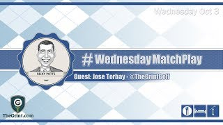#WednesdayMatchPlay with Jose Torbay from The Grint