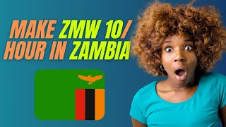 Make ZMW 10 per hour with your phone in Zambia