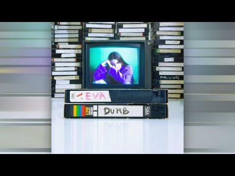 Eva – Dumb (Lyric Video) HD Mp4 3GP Video and MP3