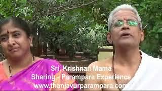 Sri. Krishnan Mama Sharing Parampara Experience