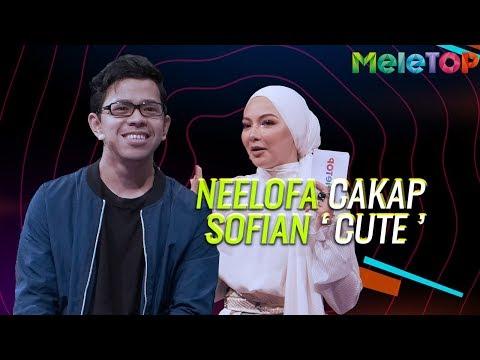 Neelofa cakap Sofian 'Cute' | MeleTOP | Nabil Ahmad