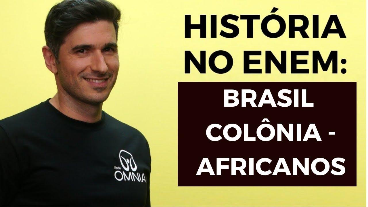 Brasil Colônia no Enem: Africanos