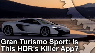 [4K HDR] Gran Turismo Sport Analysis: HDR's Killer App!