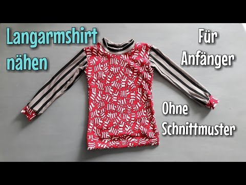 Langarmshirt nähen - Für Anfänger - OHNE Schnittmuster - Nähtinchen