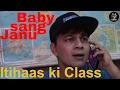 Baby sang Janu | Chapter -  Itihaas ki Class | Ootpataang Productions |