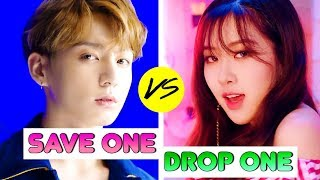 KPOP: SAVE ONE DROP ONE (BOY GROUP VS GIRL GROUP)