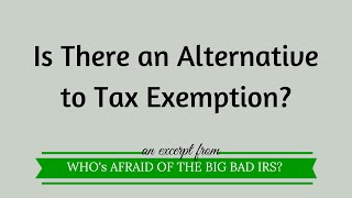 Is There An Alternative To Tax Exemption?