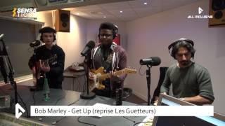 LIVE : BOB MARLEY - GET UP (reprise LES GUETTEURS) - All Inclusive - Radio Sensations