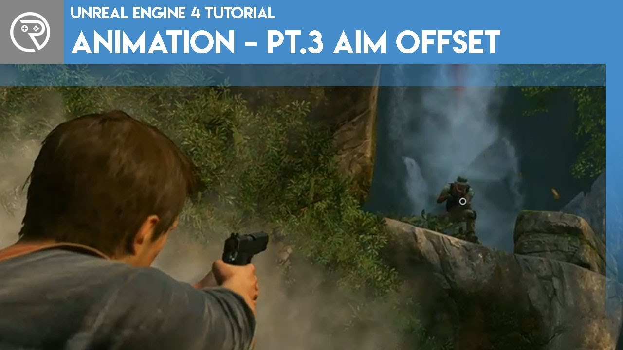 Unreal Engine 4 Tutorial - Animation Pt.3 Aim Offset