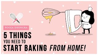 5 Things You Need To Start Baking From Home! Baking Basics