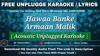 Hawaa Banke | Free Unplugged Karaoke Lyrics - YouTube